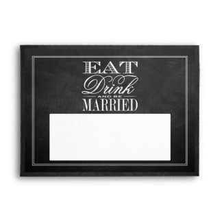 Eat, Drink & Be Married Chalkboard Wedding Envelope