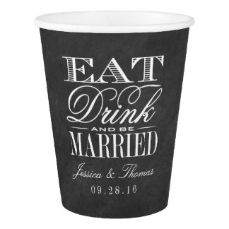 Eat, Drink & Be Married Chalkboard Wedding Paper Cup