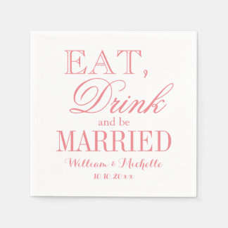 Eat drink be married coral pink wedding napkins