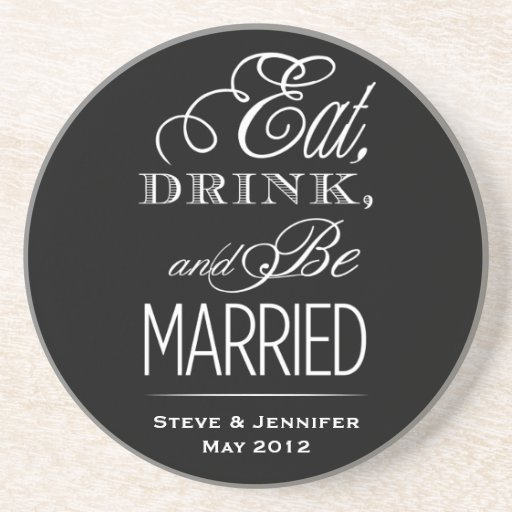 Eat, Drink, Be Married Drink Coasters