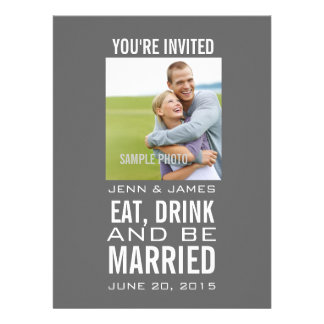 Eat, Drink, be Married Grey Modern Photo Wedding Personalized Invitations