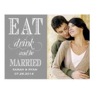 Eat Drink & Be Married Grey Wedding Save the Date Postcard