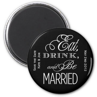 Eat, Drink, Be Married 2 Inch Round Magnet