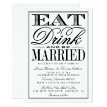 Eat, Drink & Be Married Modern Black/White Wedding Invitation