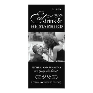 Eat, Drink & be Married - Photo Save the Date Custom Invitation