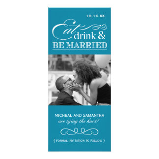 Eat, Drink & be Married - Photo Save the Date Invitation