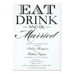 """Eat, Drink & Be Married Rehearsal Dinner Invite 5"""" X 7"""" Invitation Card"""