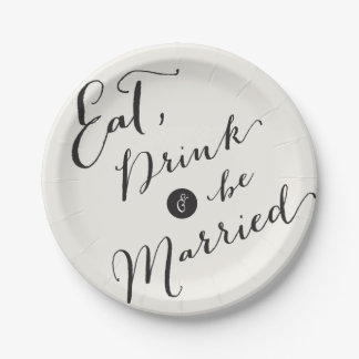 Eat Drink & Be Married Script Calligraphy Wedding 7 Inch Paper Plate