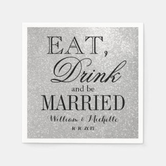 Eat drink be married silver glitter wedding napkin