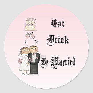 Eat,Drink,Be Married Round Stickers