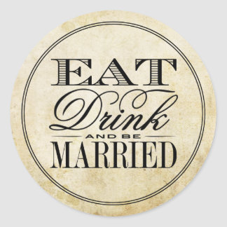 Eat, Drink & Be Married Vintage Wedding Classic Round Sticker
