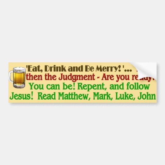 Eat Drink be Merry Bumper Sticker
