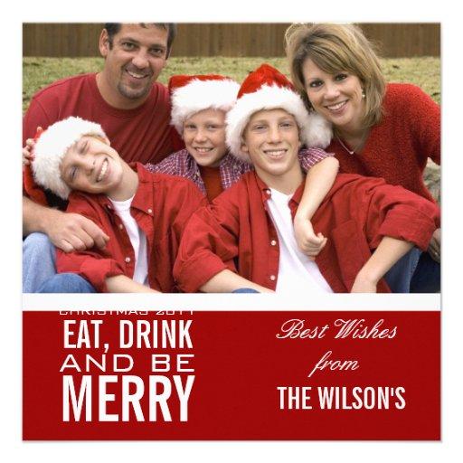 Eat, Drink Be Merry Christmas Greeting Card Photo Custom Invites