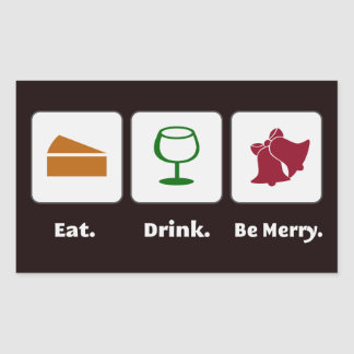 Eat. Drink. Be Merry. Stickers