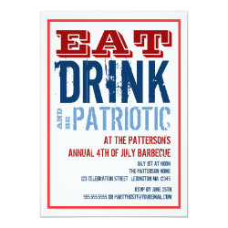 Eat, Drink & Be Patriotic 4th of July BBQ Party Invitation