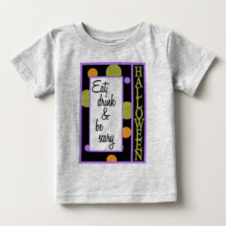 Eat Drink Be Scary Baby T-Shirt