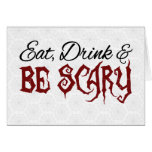 Eat, Drink & Be Scary Greeting Card
