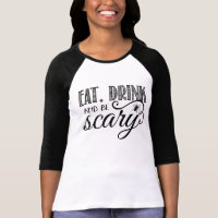 Eat Drink & Be Scary Halloween Party Black & White T-Shirt