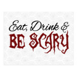 Eat, Drink & Be Scary Postcard