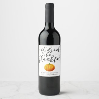 Eat Drink & be Thankful Wine Labels