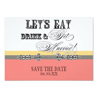 Eat, Drink Get Married Save the Date Announcements