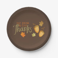 Eat, Drink & Give Thanks Paper Plates 7 Inch Paper Plate