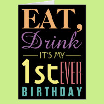 Eat, Drink It's my 1st Ever Birthday Invitation