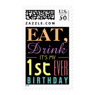 Eat, Drink It's my 1st Ever Birthday Postage