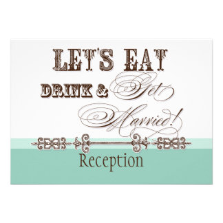 Eat, Drink n Get Married Formal Reception Invite