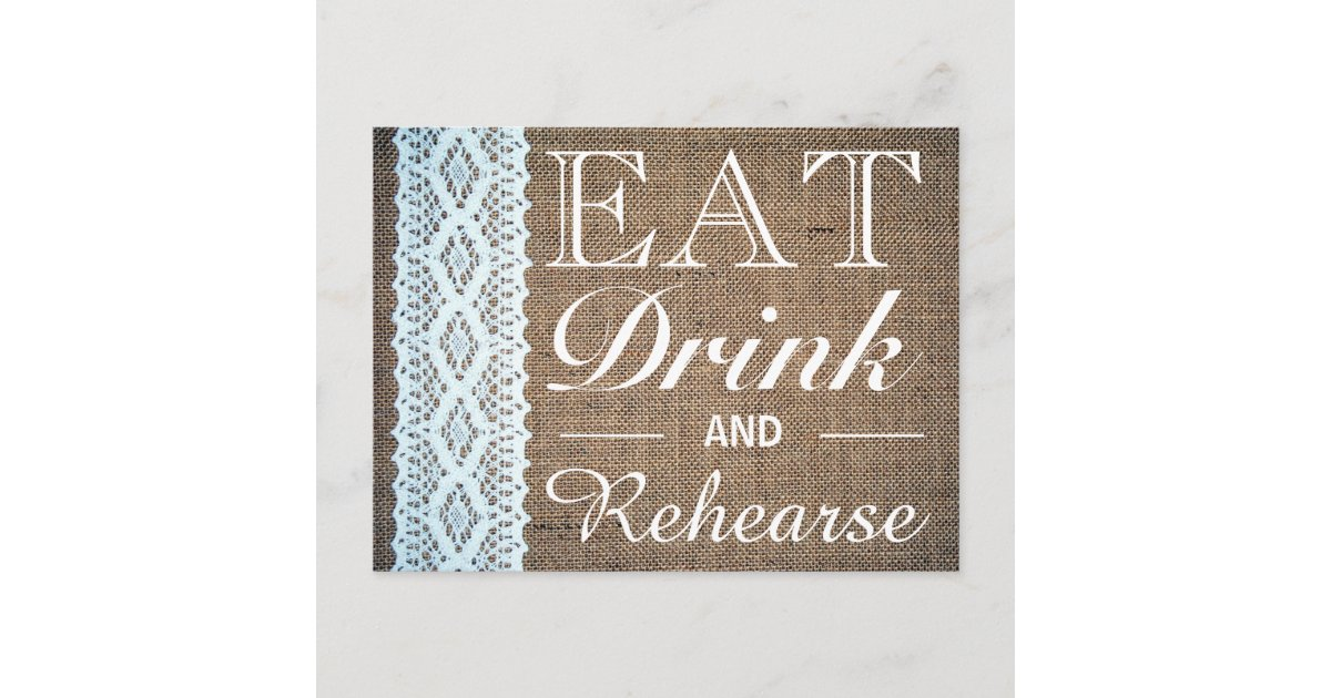 Eat Drink & Rehearse Burlap Lace Rehearsal Dinner Invitation ...
