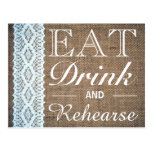 Eat Drink & Rehearse Burlap Lace Rehearsal Dinner Postcard