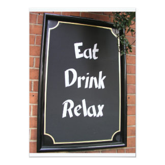 Eat Drink Relax food sign 5x7 Paper Invitation Card