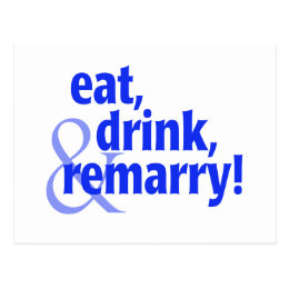 Eat Drink Remarry Postcard