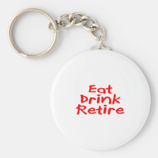 Eat Drink Retire Keychain