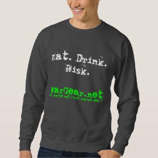 Eat.Drink.Risk. Sweatshirt