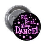Eat Drink Sleep Dance Buttons