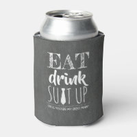 Eat Drink Suit Up - Funny Groomsman Proposal Can Cooler