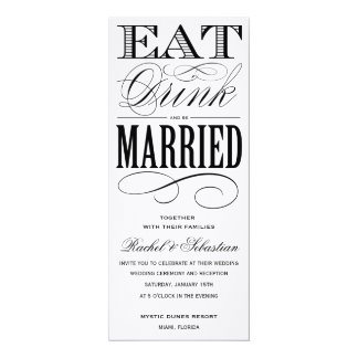 "EAT, DRINK | WEDDING INVITATION STYLE 2 4"" X 9.25"" INVITATION CARD"
