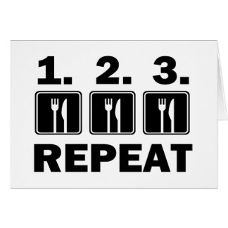 Eat Eat Eat and Repeat Card