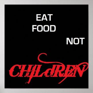 Eat Food Not Children Posters