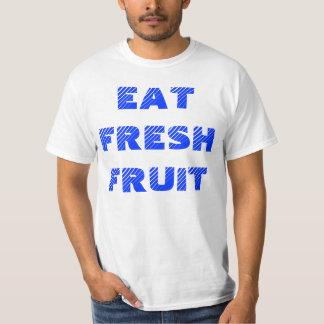 Eat Fresh Fruit, Always Shop Local T-Shirt