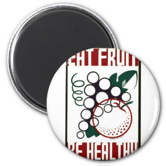 Eat Fruit - Be Healthy - WPA Poster - Magnet