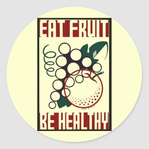 Eat Fruit - Be Healthy - WPA Poster - Stickers