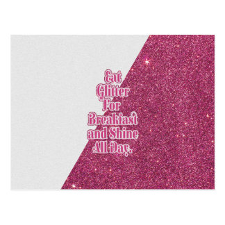 """Eat Glitter for Breakfast and Shine all Day."" Postcard"