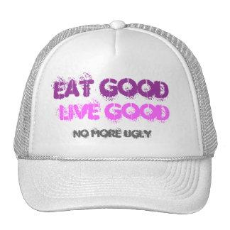 Eat Good Live Good Hat