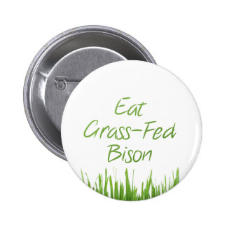 Eat Grass-Fed Bison Pinback Button