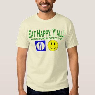 Eat Happy, Y'all!  Hank On Food Official tee! Tee Shirt