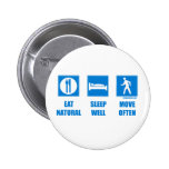 Eat healthy, sleep well, move often 2 inch round button