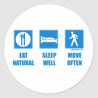 Eat healthy, sleep well, move often classic round sticker