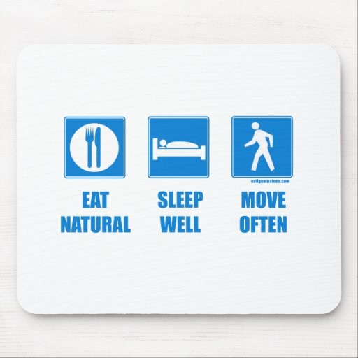 Eat healthy, sleep well, move often mouse pad